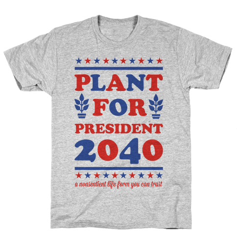 Plant For President 2040 Mens T-Shirt