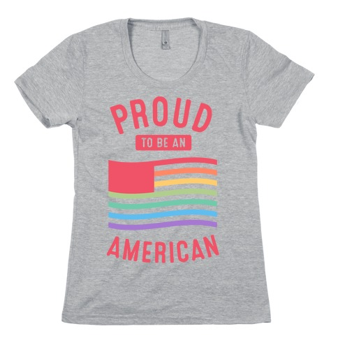Proud to Be An American Womens T-Shirt