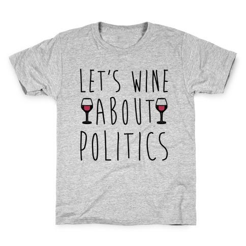 Let's Wine About Politics Kids T-Shirt