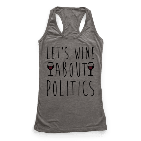 Let's Wine About Politics Racerback Tank Top