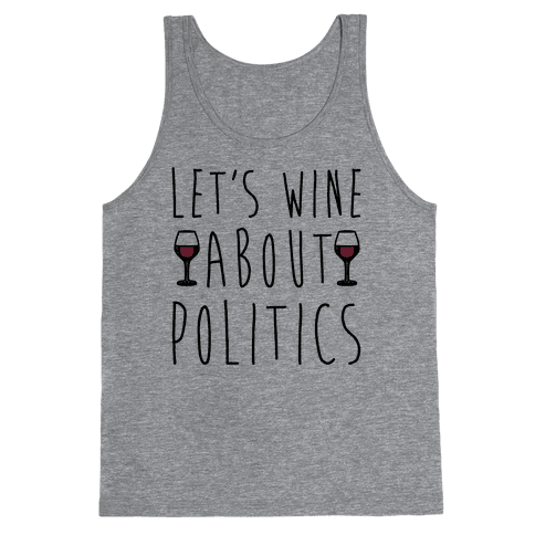 Let's Wine About Politics Tank Top