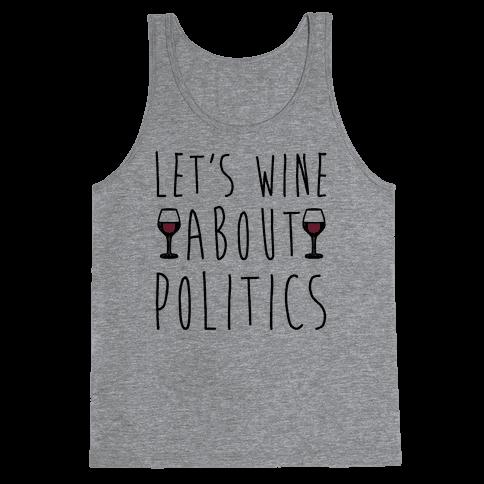 Let's Wine About Politics  Tank Top