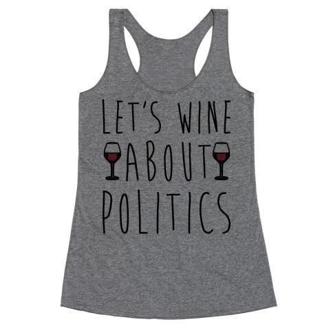 Let's Wine About Politics Racerback Tank Top