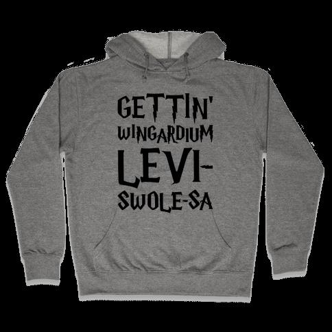 Gettin' Wingardium Levi-Swole-Sa Parody Hooded Sweatshirt