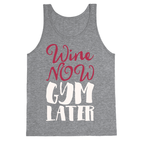 Wine Now Gym Later White Print Tank Top
