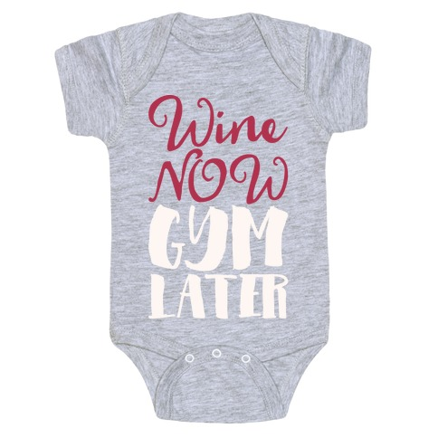 Wine Now Gym Later White Print Baby Onesy