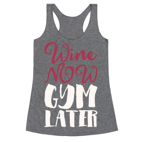Wine Now Gym Later White Print Racerback Tank Top
