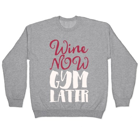 Wine Now Gym Later White Print Pullover