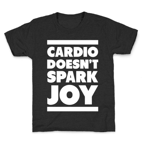 Cardio Doesn't Spark Joy Kids T-Shirt