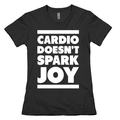 Cardio Doesn't Spark Joy Womens T-Shirt