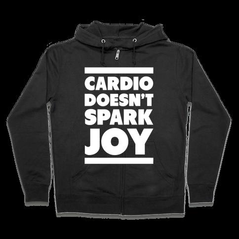 Cardio Doesn't Spark Joy Zip Hoodie