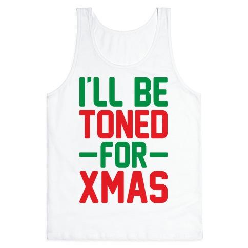 I'll Be Toned For Xmas Tank Top