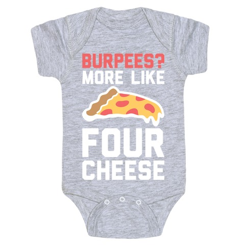 Burpees? More Like Four Cheese Baby Onesy
