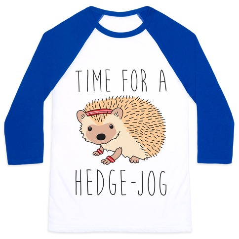 Time For A Hedge Jog Baseball Tee