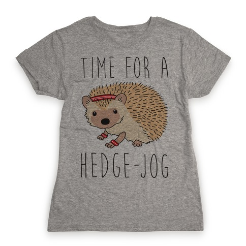 Time For A Hedge Jog Womens T-Shirt