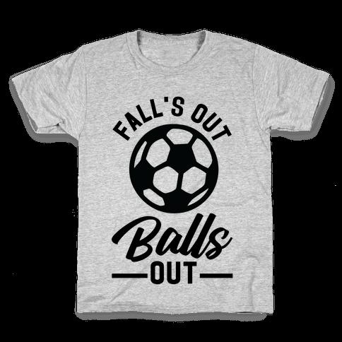 Falls Out Balls Out Soccer Kids T-Shirt