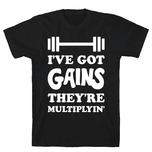I've Got Gains They're Multiplyin' Grease Parody Mens T-Shirt