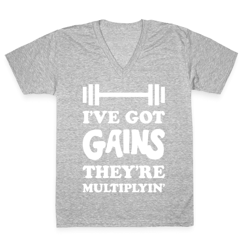 I've Got Gains They're Multiplyin' Grease Parody V-Neck Tee Shirt