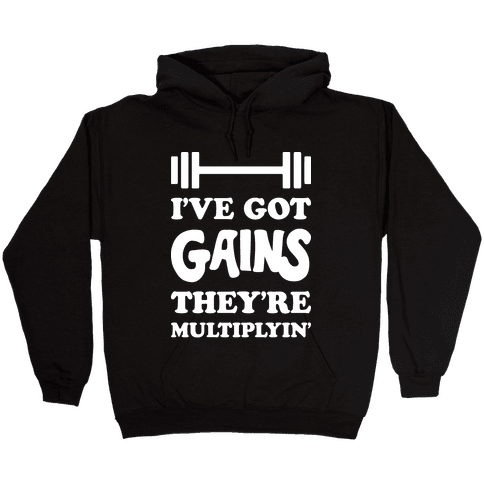 I've Got Gains They're Multiplyin' Grease Parody Hooded Sweatshirt