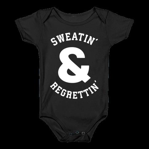 Sweatin' & Regrettin'  Baby Onesy