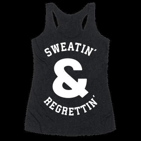Sweatin' & Regrettin'  Racerback Tank Top