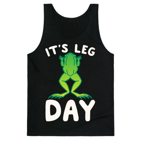 It's Leg Day Frog Parody White Print Tank Top