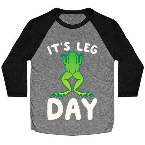 It's Leg Day Frog Parody White Print Baseball Tee