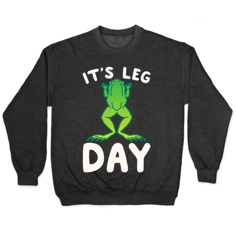 It's Leg Day Frog Parody White Print Pullover