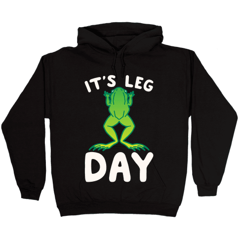 It's Leg Day Frog Parody White Print Hooded Sweatshirt
