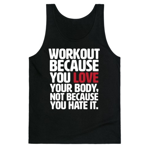 Workout Because You Love Your Body Tank Top