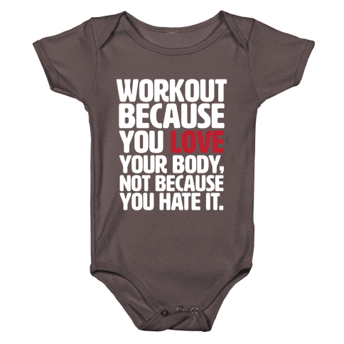 Workout Because You Love Your Body Baby One-Piece