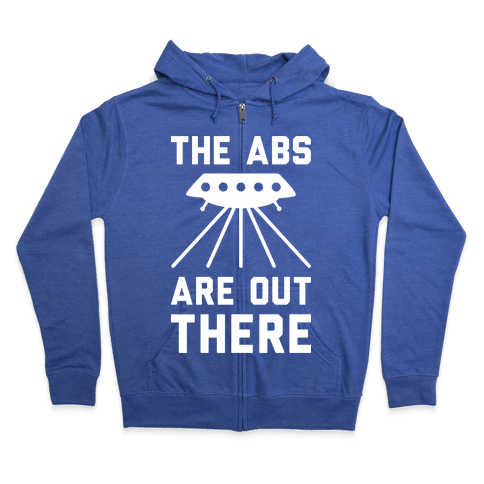The Abs Are Out There Zip Hoodie