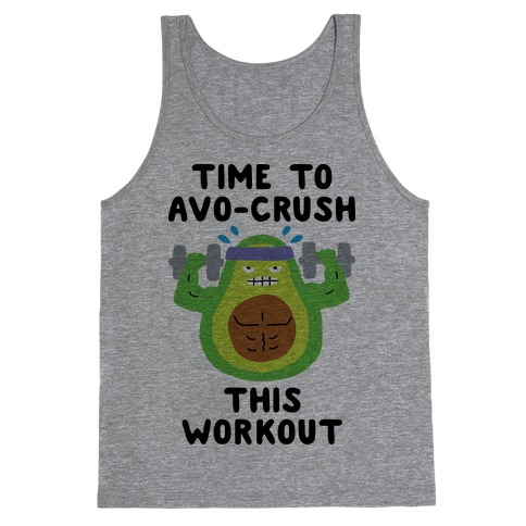 Time To Avo Crush This Workout Tank Top