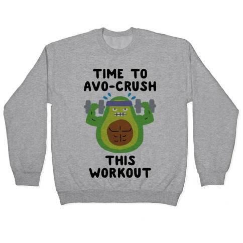 Time To Avo Crush This Workout Pullover