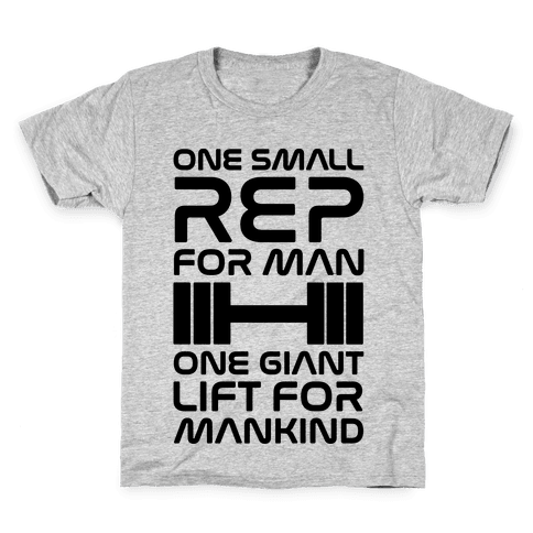 One Small Rep For Man One Giant Lift For Mankind Lifting Quote Parody Kids T-Shirt