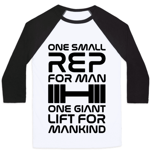One Small Rep For Man One Giant Lift For Mankind Lifting Quote Parody Baseball Tee