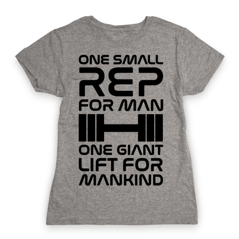 One Small Rep For Man One Giant Lift For Mankind Lifting Quote Parody Womens T-Shirt