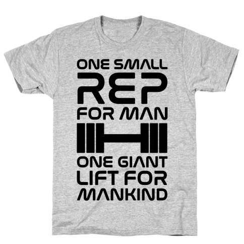 One Small Rep For Man One Giant Lift For Mankind Lifting Quote Parody T-Shirt