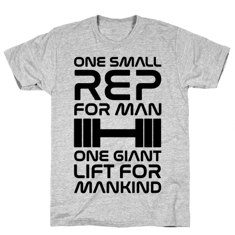 One Small Rep For Man One Giant Lift For Mankind Lifting Quote Parody Mens/Unisex T-Shirt