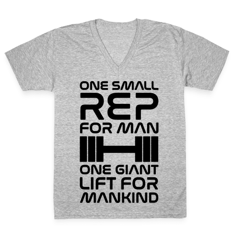 One Small Rep For Man One Giant Lift For Mankind Lifting Quote Parody V-Neck Tee Shirt