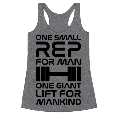 One Small Rep For Man One Giant Lift For Mankind Lifting Quote Parody Racerback Tank Top