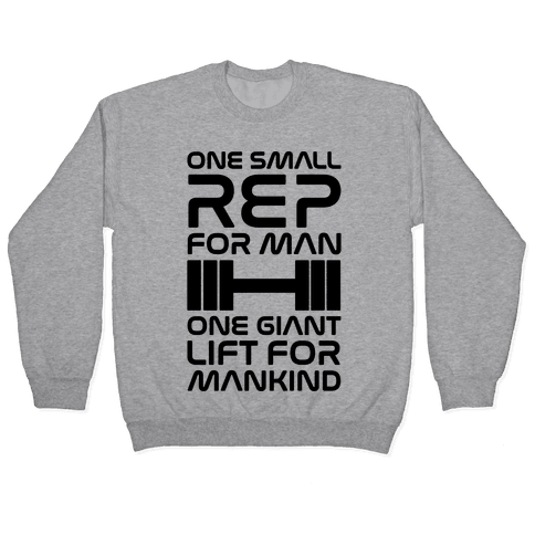 One Small Rep For Man One Giant Lift For Mankind Lifting Quote Parody Pullover