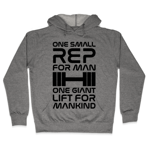 One Small Rep For Man One Giant Lift For Mankind Lifting Quote Parody Hooded Sweatshirt