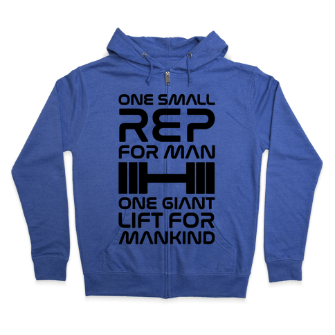 One Small Rep For Man One Giant Lift For Mankind Lifting Quote Parody Zip Hoodie