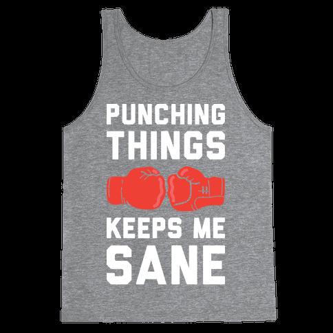 Punching Things Keeps Me Sane Tank Top
