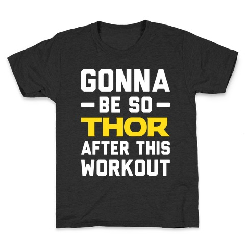 Gonna Be So Thor After This Workout Kids T-Shirt