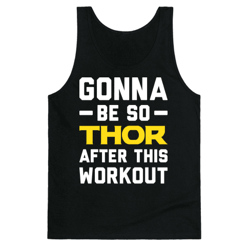 Gonna Be So Thor After This Workout Tank Top