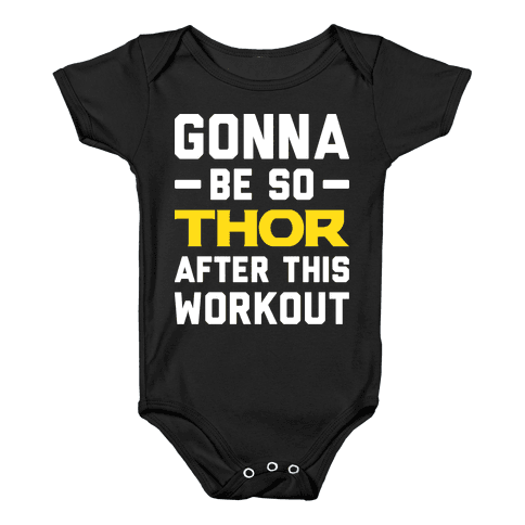 Gonna Be So Thor After This Workout Baby Onesy