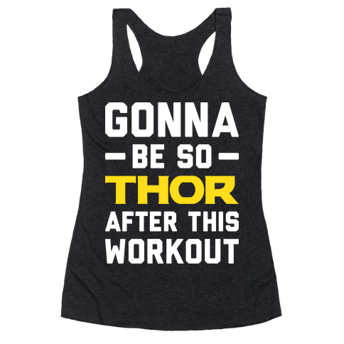 Gonna Be So Thor After This Workout Racerback Tank Top