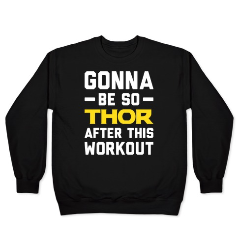 Gonna Be So Thor After This Workout Pullover